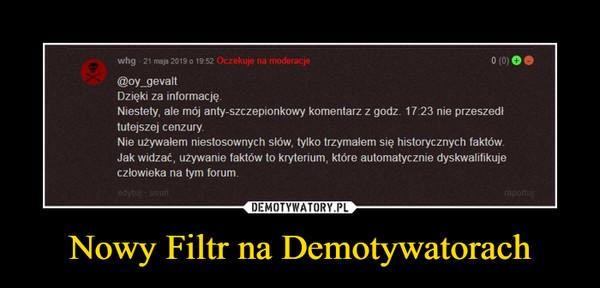 Nowy Filtr na Demotywatorach –