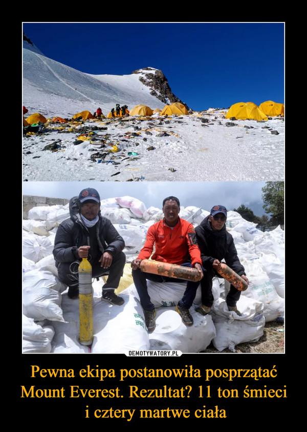 Pewna ekipa postanowiła posprzątać Mount Everest. Rezultat? 11 ton śmieci i cztery martwe ciała –