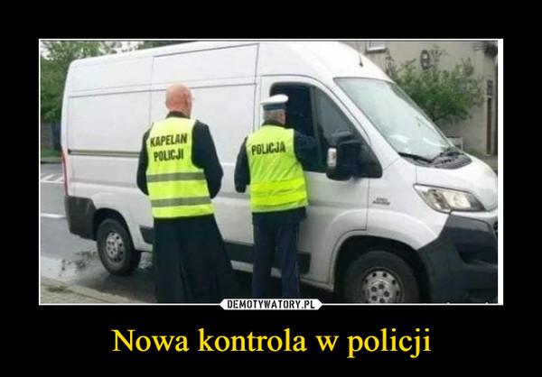 Nowa kontrola w policji –  KAPELAN POLICJIPOLICJA