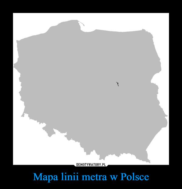 Mapa linii metra w Polsce –