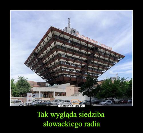 Tak wygląda siedziba  słowackiego radia