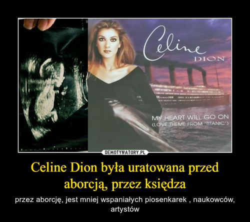 Celine Dion była uratowana przed aborcją, przez księdza