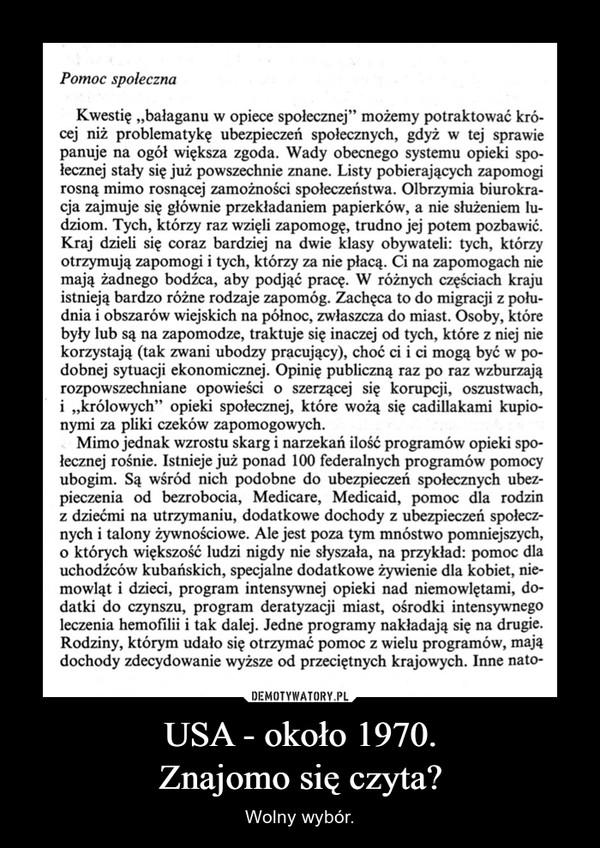 USA - około 1970.Znajomo się czyta? – Wolny wybór.