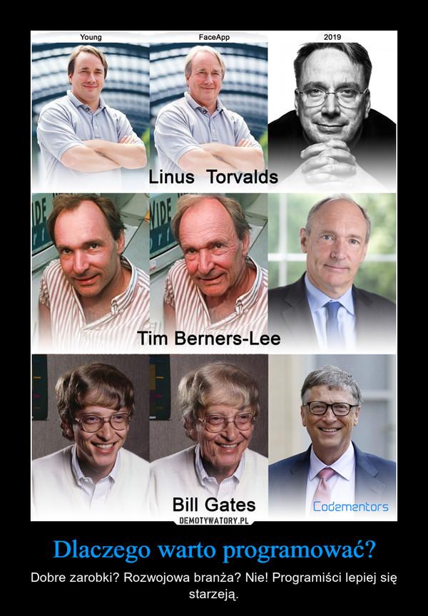Dlaczego warto programować? – Dobre zarobki? Rozwojowa branża? Nie! Programiści lepiej się starzeją.