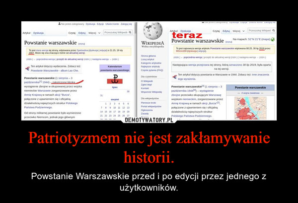 Patriotyzmem nie jest zakłamywanie historii. – Powstanie Warszawskie przed i po edycji przez jednego z użytkowników.
