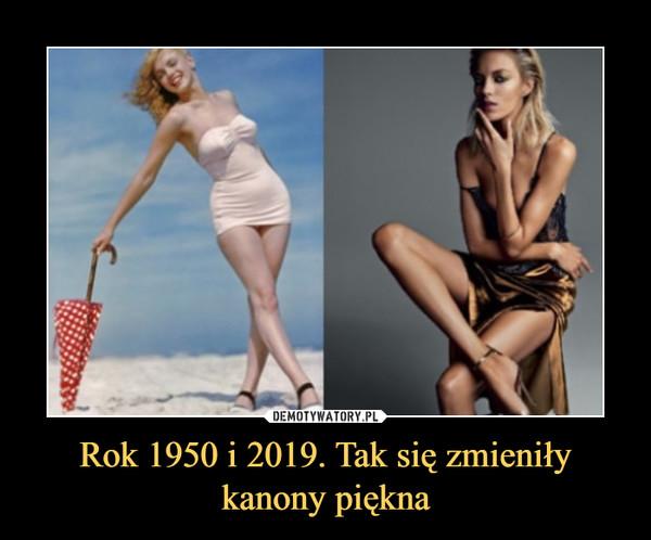 Rok 1950 i 2019. Tak się zmieniły kanony piękna –