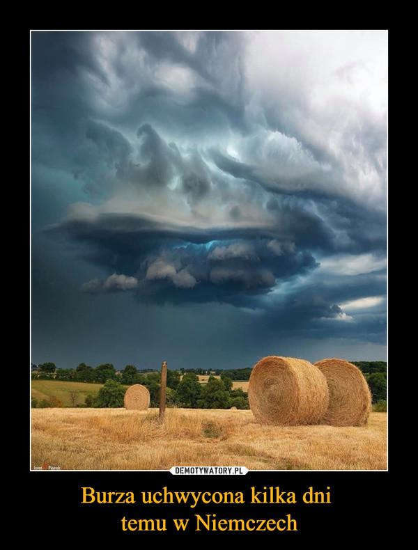 Burza uchwycona kilka dni temu w Niemczech –