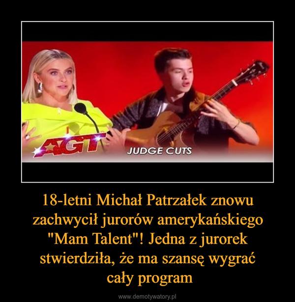 """18-letni Michał Patrzałek znowu zachwycił jurorów amerykańskiego """"Mam Talent""""! Jedna z jurorek stwierdziła, że ma szansę wygrać cały program –"""