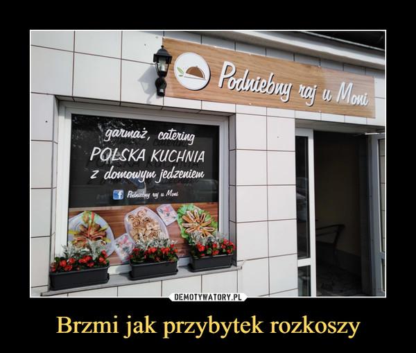 Brzmi jak przybytek rozkoszy –  Podniebny raj u Monigarmaż, catering POLSKA KUCHNIAz domowym jedzeniem