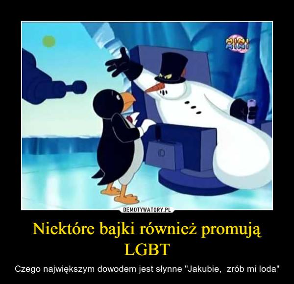 """Niektóre bajki również promują LGBT – Czego największym dowodem jest słynne """"Jakubie,  zrób mi loda"""""""