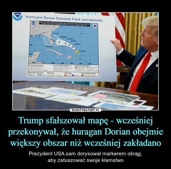 Trump sfałszował mapę - wcześniej przekonywał, że huragan Dorian obejmie większy obszar niż wcześniej zakładano – Prezydent USA sam dorysował markerem okrąg,aby zatuszować swoje kłamstwo