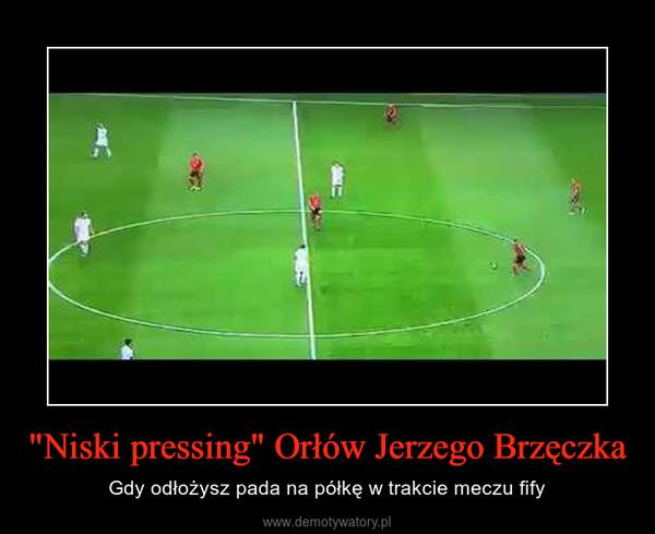 """""""Niski pressing"""" Orłów Jerzego Brzęczka – Gdy odłożysz pada na półkę w trakcie meczu fify"""