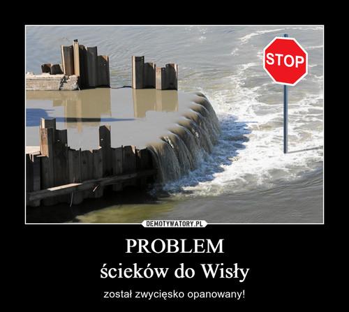 PROBLEM ścieków do Wisły