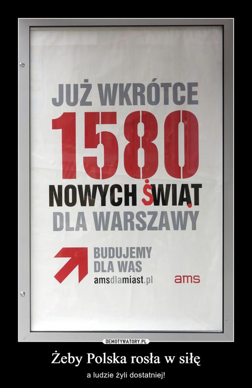 Żeby Polska rosła w siłę