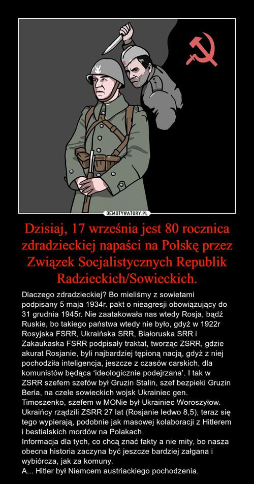 Dzisiaj, 17 września jest 80 rocznica zdradzieckiej napaści na Polskę przez Związek Socjalistycznych Republik Radzieckich/Sowieckich.