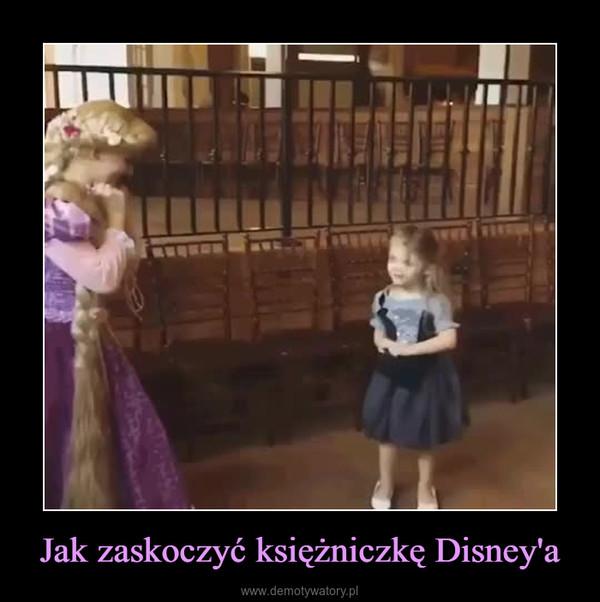 Jak zaskoczyć księżniczkę Disney'a –