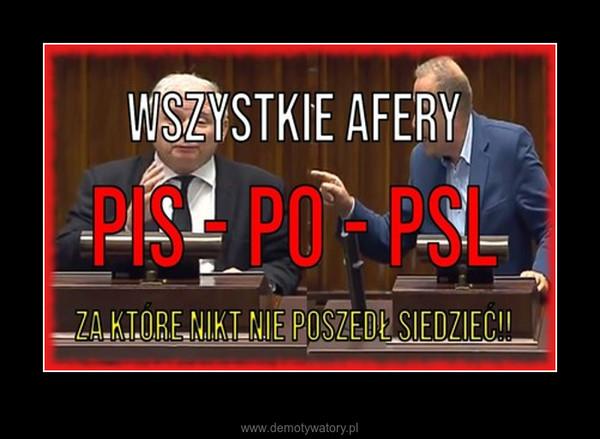 Przed wyborami warto przypomnieć wszystkie afery rządów PIS - PO - PSL – Za które nikt nigdy nie został skazany..