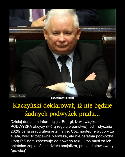 Kaczyński deklarował, iż nie będzie żadnych podwyżek prądu...