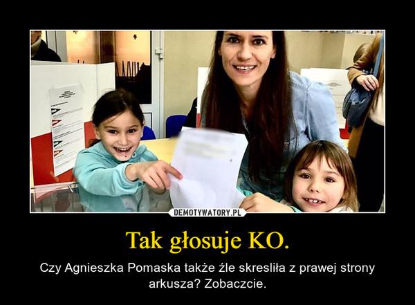 Tak głosuje KO. – Czy Agnieszka Pomaska także źle skresliła z prawej strony arkusza? Zobaczcie.