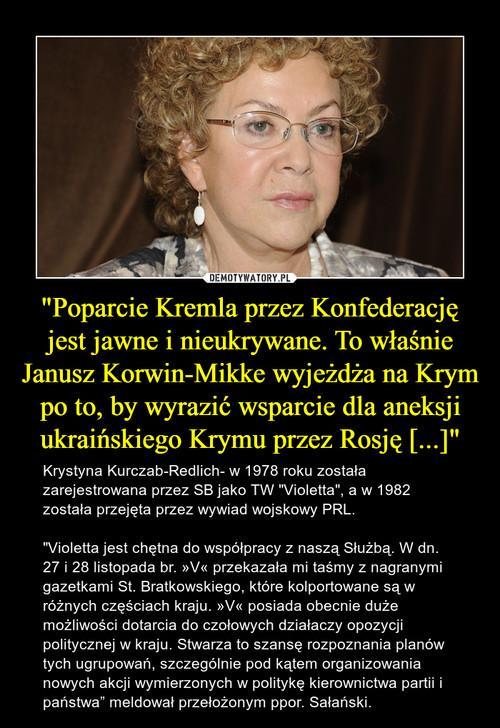 """""""Poparcie Kremla przez Konfederację jest jawne i nieukrywane. To właśnie Janusz Korwin-Mikke wyjeżdża na Krym po to, by wyrazić wsparcie dla aneksji ukraińskiego Krymu przez Rosję [...]"""""""