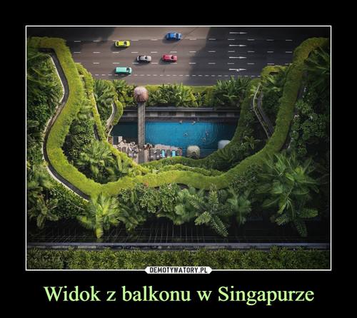 Widok z balkonu w Singapurze