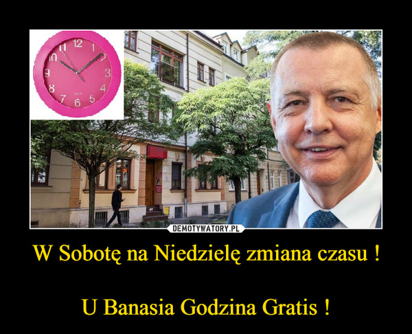 W Sobotę na Niedzielę zmiana czasu !U Banasia Godzina Gratis ! –