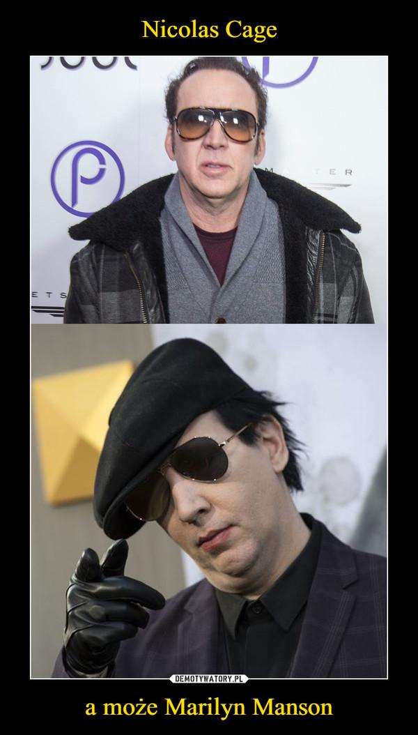 a może Marilyn Manson –