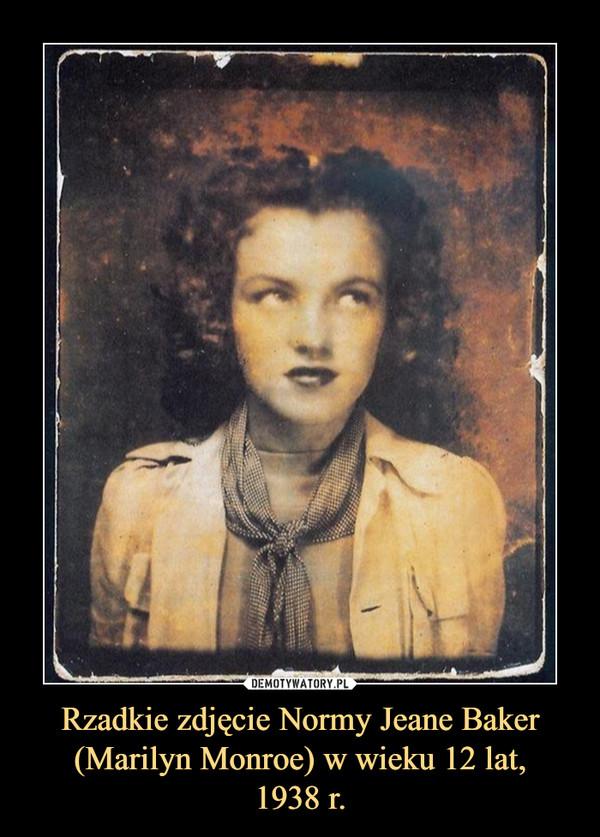 Rzadkie zdjęcie Normy Jeane Baker (Marilyn Monroe) w wieku 12 lat,1938 r. –