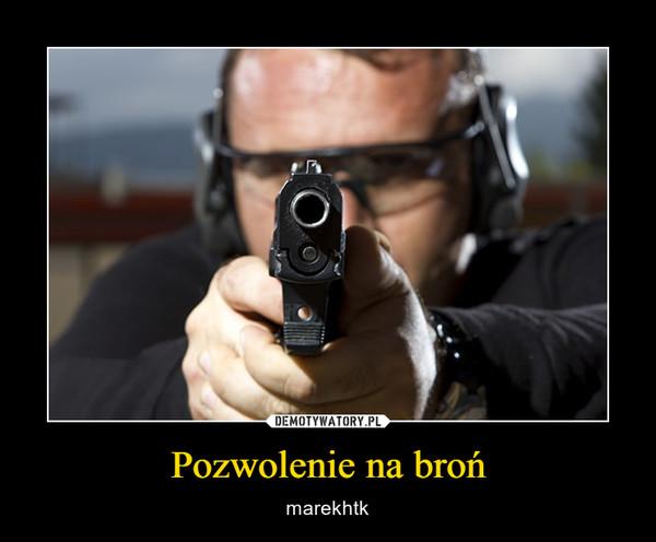 Pozwolenie na broń – marekhtk