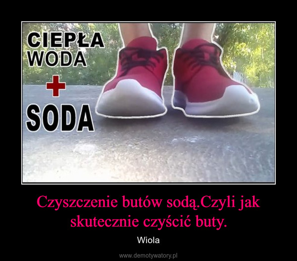 Czyszczenie butów sodą.Czyli jak skutecznie czyścić buty. – Wiola