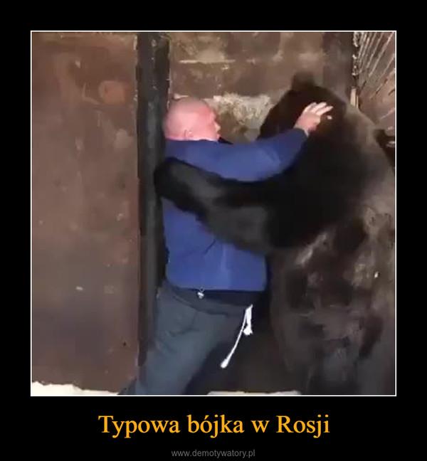 Typowa bójka w Rosji –