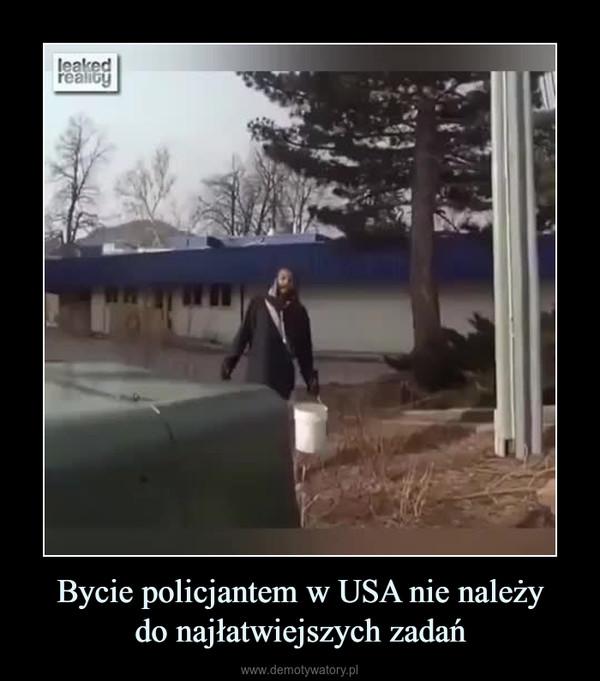 Bycie policjantem w USA nie należydo najłatwiejszych zadań –