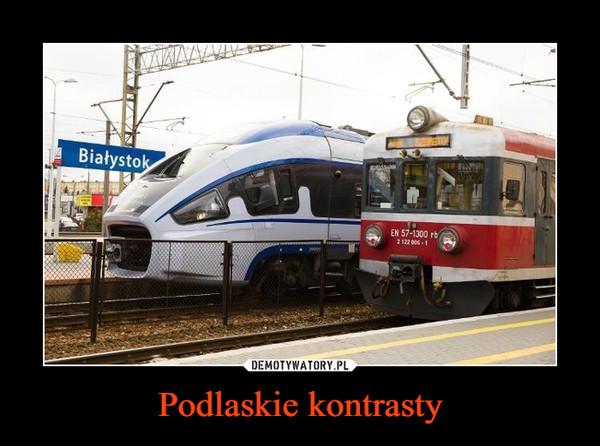 Podlaskie kontrasty –  Białystok