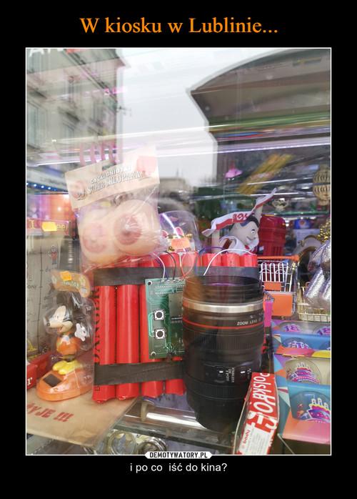 W kiosku w Lublinie...