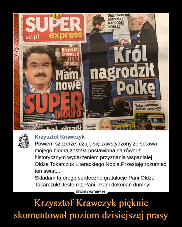 Krzysztof Krawczyk pięknie skomentował poziom dzisiejszej prasy –  https://www.facebook.com/KrzysztofKrawczykOFFICIAL/photos/a.137825320411101/500075124186117/?type=3&