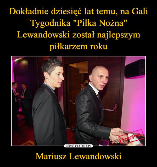 Mariusz Lewandowski –