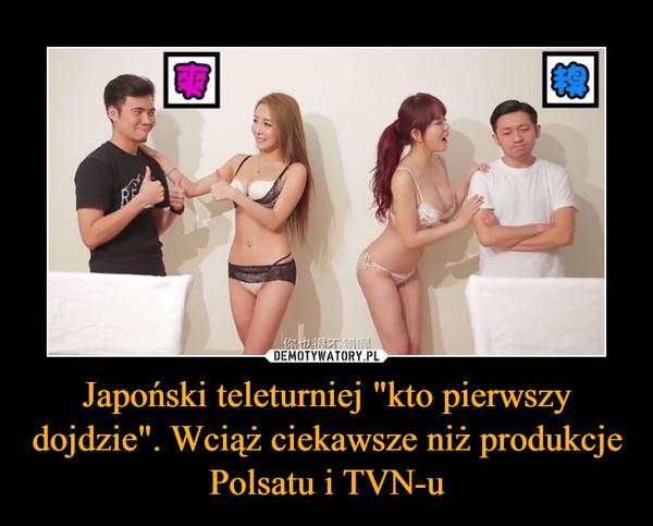 """Japoński teleturniej """"kto pierwszy dojdzie"""". Wciąż ciekawsze niż produkcje Polsatu i TVN-u –"""