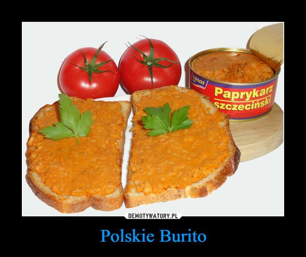 Polskie Burito –