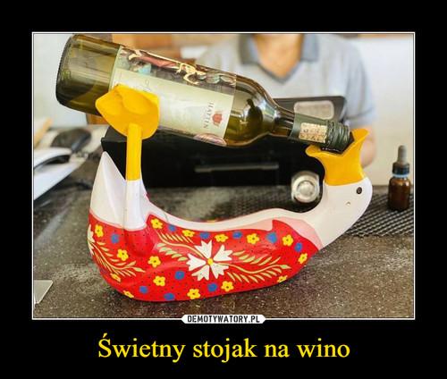 Świetny stojak na wino