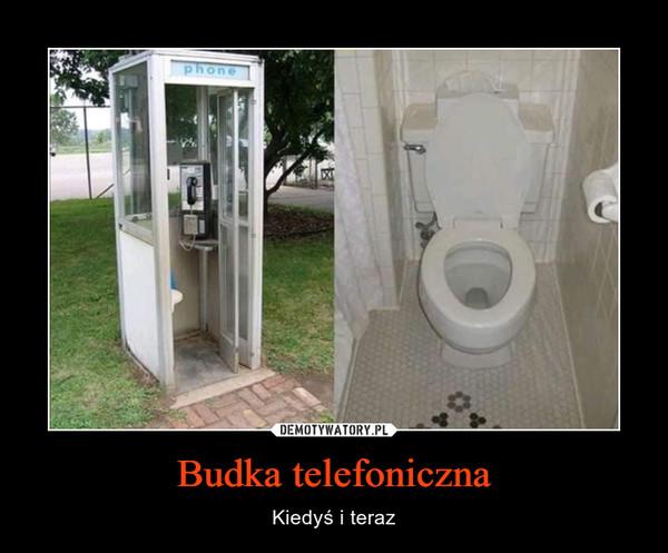 Budka telefoniczna – Kiedyś i teraz