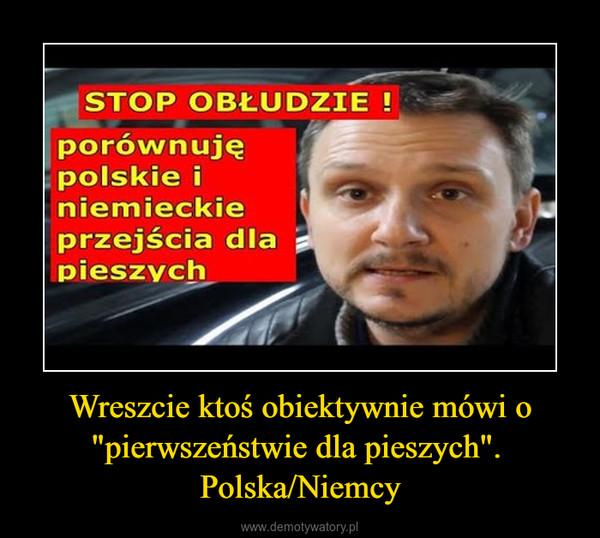 """Wreszcie ktoś obiektywnie mówi o """"pierwszeństwie dla pieszych"""".  Polska/Niemcy –"""