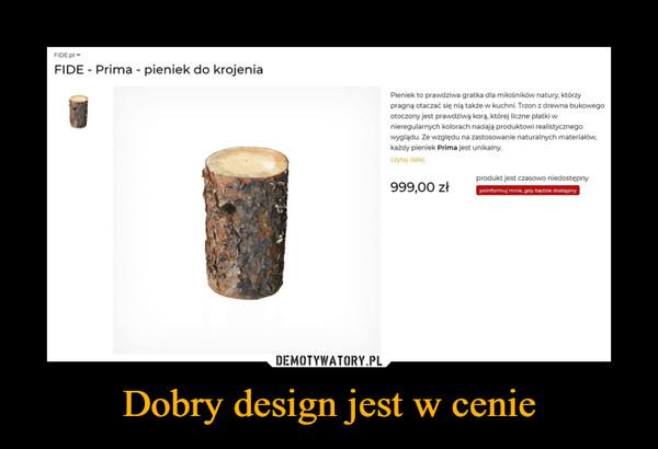 Dobry design jest w cenie –