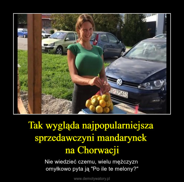 """Tak wygląda najpopularniejsza sprzedawczyni mandarynek na Chorwacji – Nie wiedzieć czemu, wielu mężczyzn omyłkowo pyta ją """"Po ile te melony?"""""""