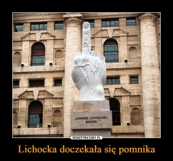 Lichocka doczekała się pomnika –  JOANNIE LICHOCKIEJ NARÓD
