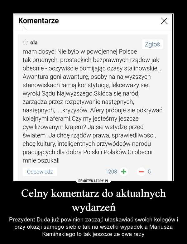 Celny komentarz do aktualnych wydarzeń – Prezydent Duda już powinien zacząć ułaskawiać swoich kolegów i przy okazji samego siebie tak na wszelki wypadek a Mariusza Kamińskiego to tak jeszcze ze dwa razy