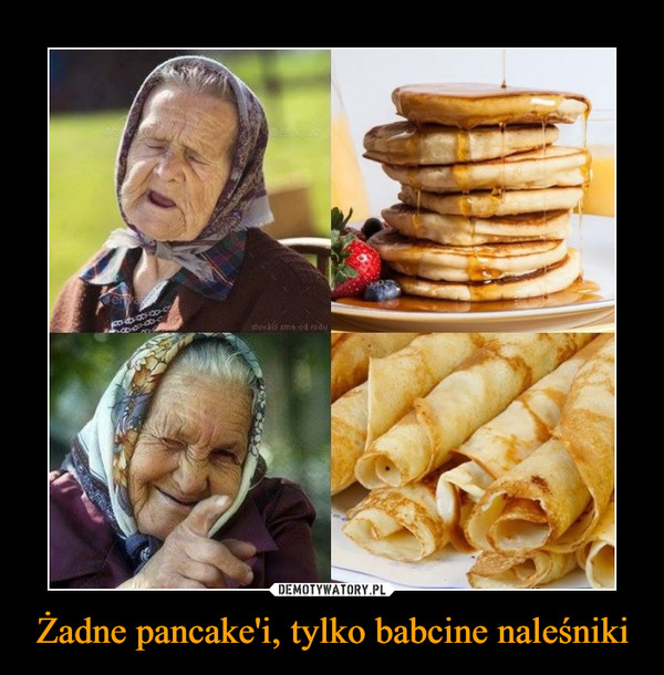 Żadne pancake'i, tylko babcine naleśniki –
