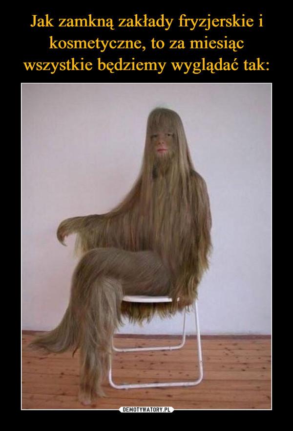 zamknięte zakłady fryzjerskie zabawne i najlepsze memy z branży fryzjerskiej