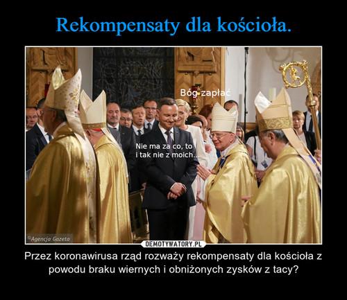 Rekompensaty dla kościoła.