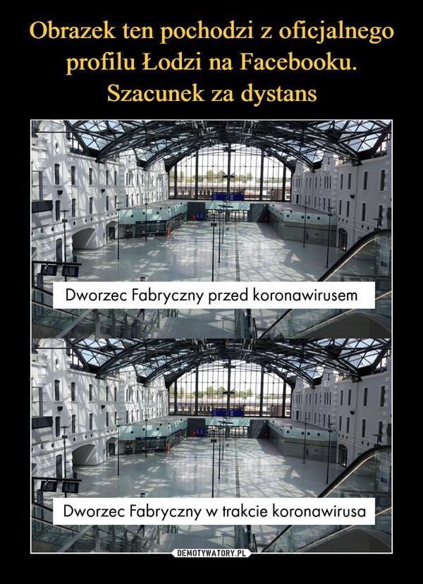 –  Dworzec Fabryczny przed koronawirusem Dworzec Fabryczny w trakcie koronawirusa
