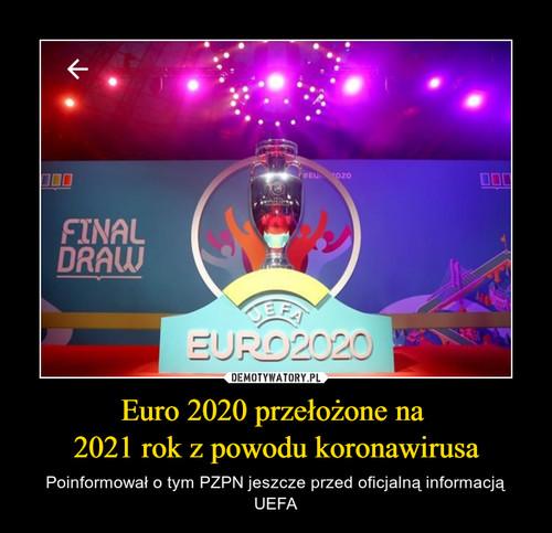 Euro 2020 przełożone na  2021 rok z powodu koronawirusa